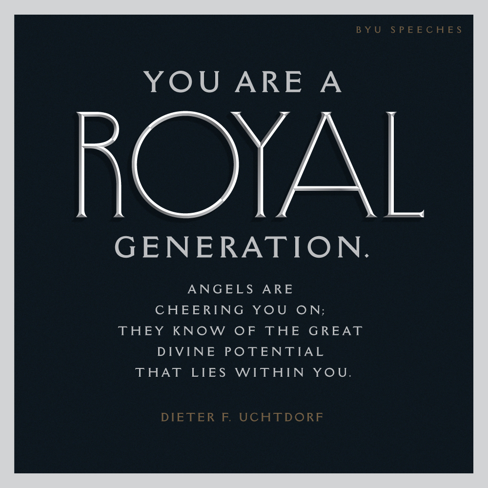 You are a royal generation Uchtdorf designed quote
