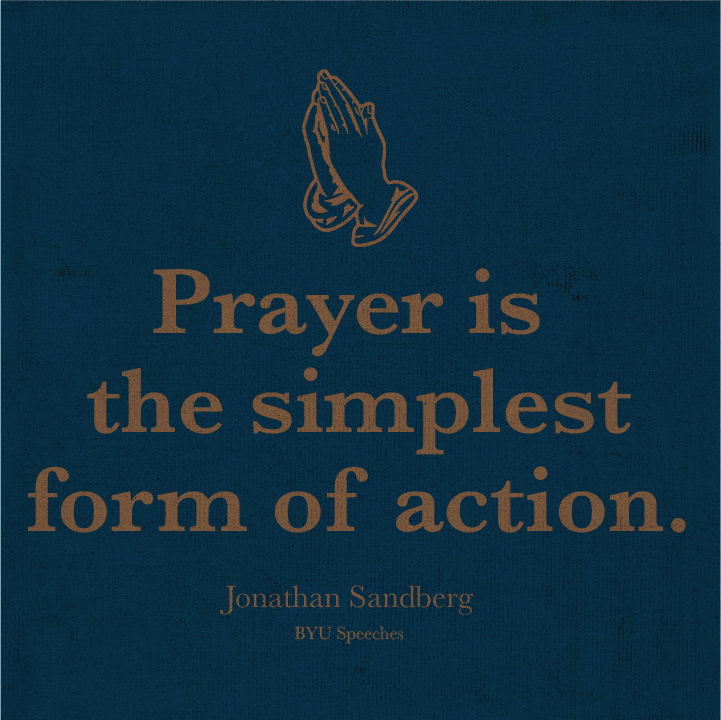 Prayer is the simplest form of action